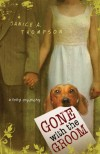 Gone with the Groom (Bridal Mayhem Mysteries) - Janice A. Thompson