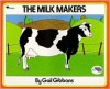 The Milk Makers (Reading Rainbow Book) - Gail Gibbons