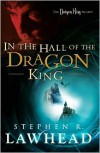 In the Hall of the Dragon King (The Dragon King Trilogy) - Stephen R. Lawhead