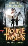 Troubletwisters - Das Böse erwacht: Band 2 - - Garth R. Nix, Sean Williams