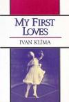 My First Loves - Ivan Klíma