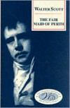 The Fair Maid of Perth - Walter Scott,  Donald MacKenzie (Editor),  Andrew Hook (Editor)