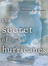 The Secret of Hurricanes - Theresa Williams