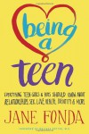 You, Your Body, Your Life: Everything You Need to Know About Being a Teen: Relationships, Sex, Love, Identity, Empowering Yourself & More - Jane Fonda
