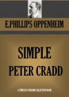 SIMPLE PETER CRADD (Timeless Wisdom Collection Book 1388) - E.PHILLIPS OPPENHEIM