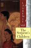 The Serpent's Children - Laurence Yep, Tim O'Brien