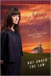 Not Under the Law - Grace Livingston Hill