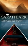 Das Gold der Maori - Sarah Lark