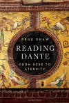 Reading Dante: From Here to Eternity - Prue Shaw
