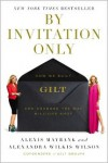 By Invitation Only: How We Built Gilt and Changed the Way Millions Shop - Alexis  Maybank, Alexandra  Wilkis-Wilson, Alexandra Wilkis Wilson
