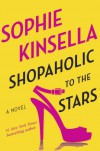 Shopaholic to the Stars: A Novel - Sophie Kinsella