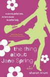 The Thing About Jane Spring - Sharon Krum