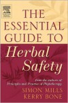 The Essential Guide to Herbal Safety - Simon Y Mills,  Kerry Bone