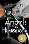 Angels and Their Hourglasses - J. M. Surra