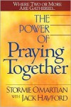 The Power Of Praying Together - Stormie Omartian, Jack Hayford