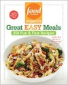 Food Network Magazine Great Easy Meals: 250 Delicious Recipes for the Whole Family - Food Network Magazine