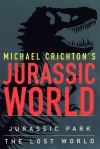 Jurassic World: Jurassic Park / The Lost World - Michael Crichton