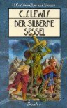 Der silberne Sessel (Die Chroniken von Narnia, #6) - C.S. Lewis