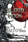 Blood Moon (Insolita Luna #1) - M.J. O'Shea