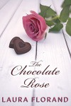 The Chocolate Rose (La Vie en Roses, #1) - Laura Florand