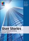 User Stories: für die agile Software-Entwicklung mit Scrum, XP u.a. (mitp Professional) - Mike Cohn