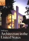 Architecture in the United States (Oxford History of Art) - Dell Upton