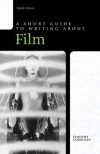 Short Guide to Writing about Film, 8th Edition - Timothy Corrigan