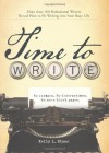 Time to Write: Professional writers reveal how to fit writing into your busy life - Kelly L Stone