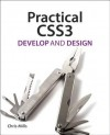 Practical CSS3: Develop & Design (Develop and Design) - Chris Mills