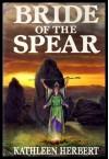 Bride of the Spear - Kathleen Herbert