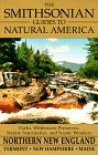 Northern New England: Vermont, New Hampshire, and Maine (The Smithsonian Guides to Natural America) - Walter D. Wetherell