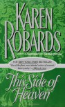 This Side of Heaven - Karen Robards