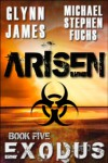 Arisen, Book Five - Exodus - Glynn James, Michael Stephen Fuchs
