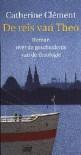 De reis van Theo: Roman over de geschiedenis van de theologie - Catherine Clément