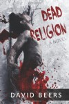 Dead Religion - David Beers