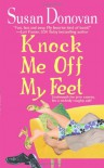 Knock Me Off My Feet - Susan Donovan