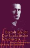 Der kaukasische Kreidekreis. Text und Kommentar - Bertolt Brecht, Ana Kugli