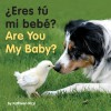 Are You My Baby? (Spa/Eng) (Spanish Edition) - Kathleen Rizzi