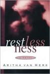 Restlessness - Aritha Van Herk,  Aritha Herk