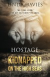 Hostage: Kidnapped on the High Seas - Linda Davies
