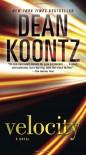 Velocity: A Novel - Dean Koontz