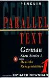 German Short Stories 1: Parallel Text Edition - Richard Newnham, Heinrich Böll, Reinhard Lettau, Ilse Aichinger