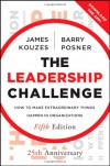 The Leadership Challenge - James M. Kouzes, Barry Z. Posner