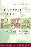 Therapeutic Touch as Transpersonal Healing - Dolores Krieger