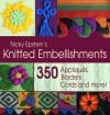 Nicky Epstein's Knitted Embellishments - Nicky Epstein