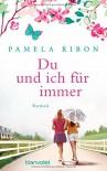 Du und ich für immer: Roman - Pamela Ribon, Claudia Geng