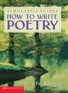 How To Write Poetry Scholastic Guides - Paul Janeczko;Paul B. Janeczko