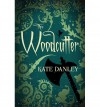 [The Woodcutter [ THE WOODCUTTER ] By Danley, Kate ( Author )Nov-06-2012 Paperback - Kate Danley