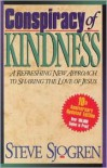 Conspiracy of Kindness: A Refreshing New Approach to Sharing the Love of Jesus with Others - Steve Sjogren