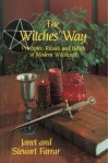 The Witches' Way: Principles, Ritual and Beliefs of Modern Witchcraft - Stewart Farrar, Janet Farrar